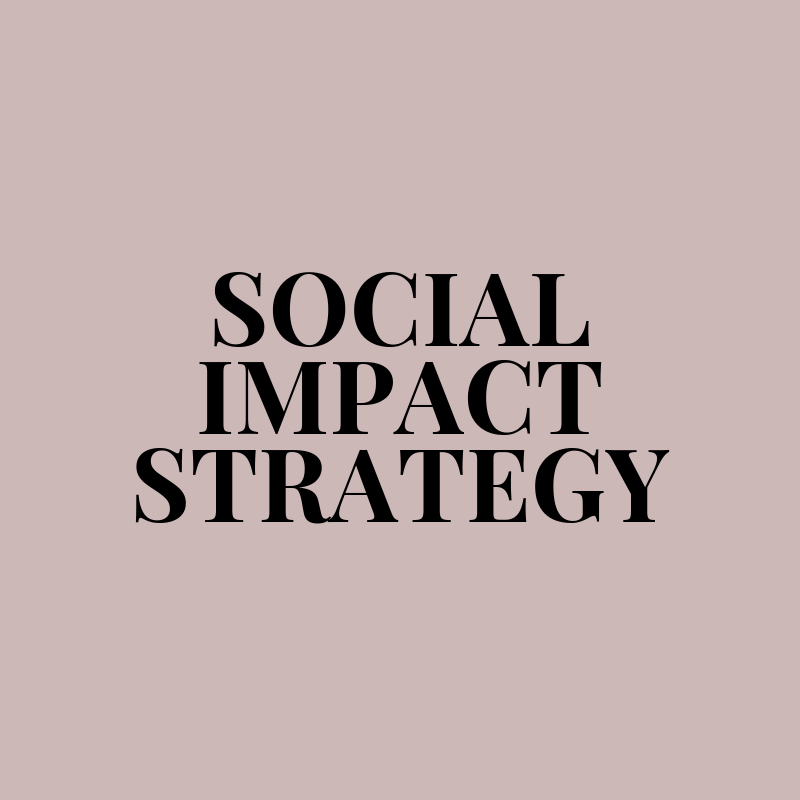 - It's time for a strategy. Your company is growing and needs a blueprint to take your social impact work to a new level. It's time to focus your impact, become experts, and be able to inspire your employees and your customers.