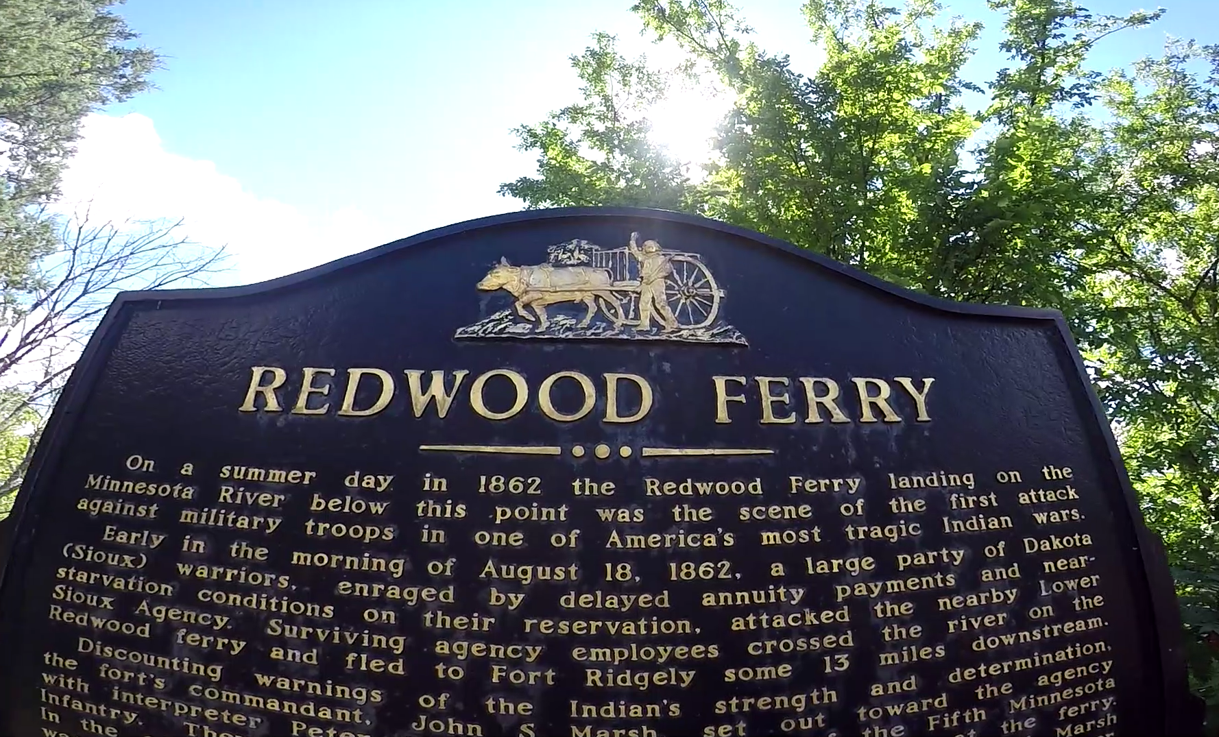 The ferry was where many Minnesotans attempted to cross the Minnesotan river to escape the violence at the Lower Sioux Agency. Instead they ran into an ambush.