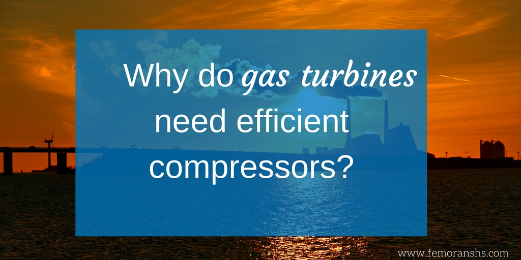 Why do gas turbines need efficient compressors-.jpg