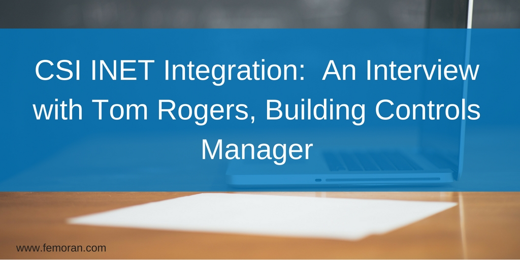 CSI INET Integration- An Interview with Tom Rogers, Building Controls Manager.jpg
