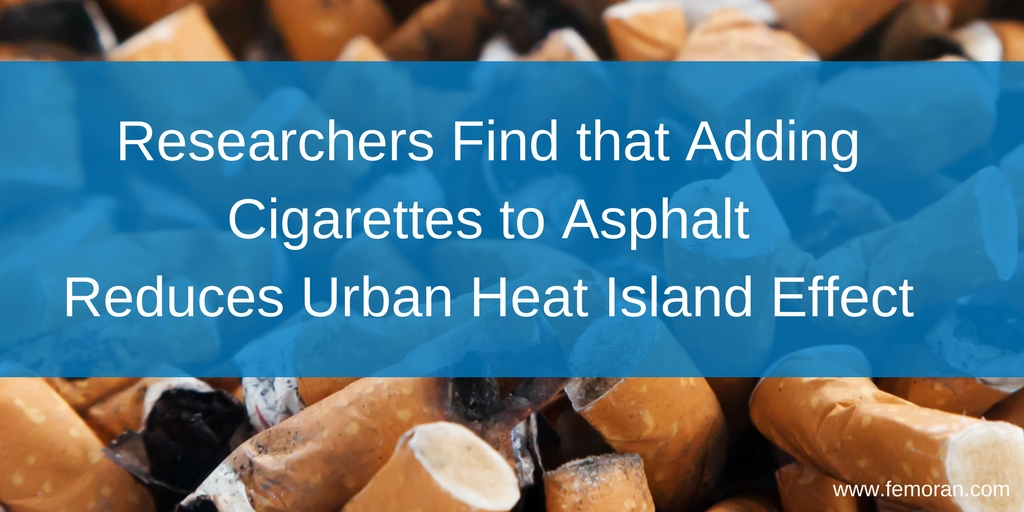 Researchers Find that Adding Cigarettes to AsphaltReduce Urban Heat Island Effect.jpg