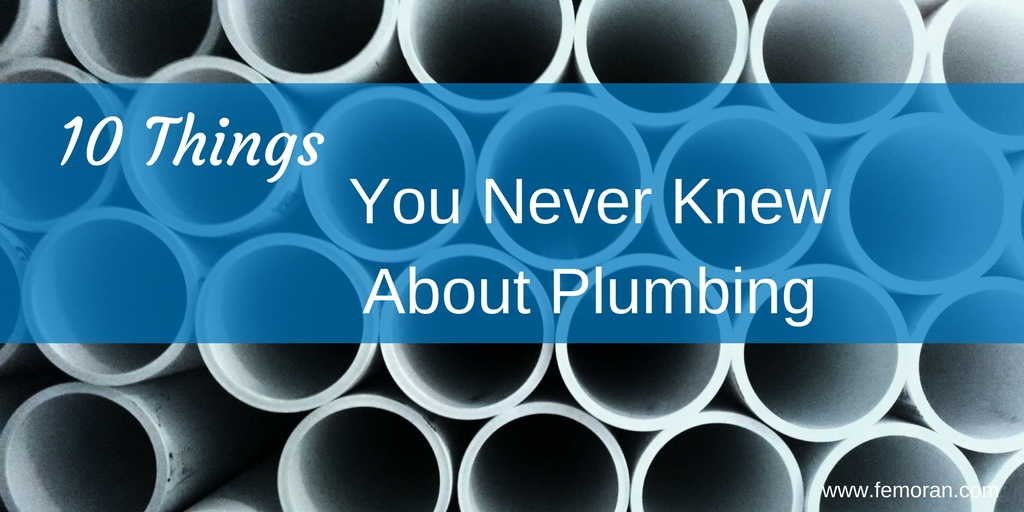 10 Things You Should Know About Plumbing F E Moran