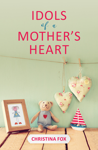 Idols of a Mother's Heart cover image.jpg