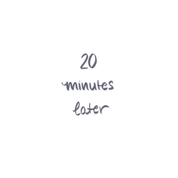 20 min later.jpg