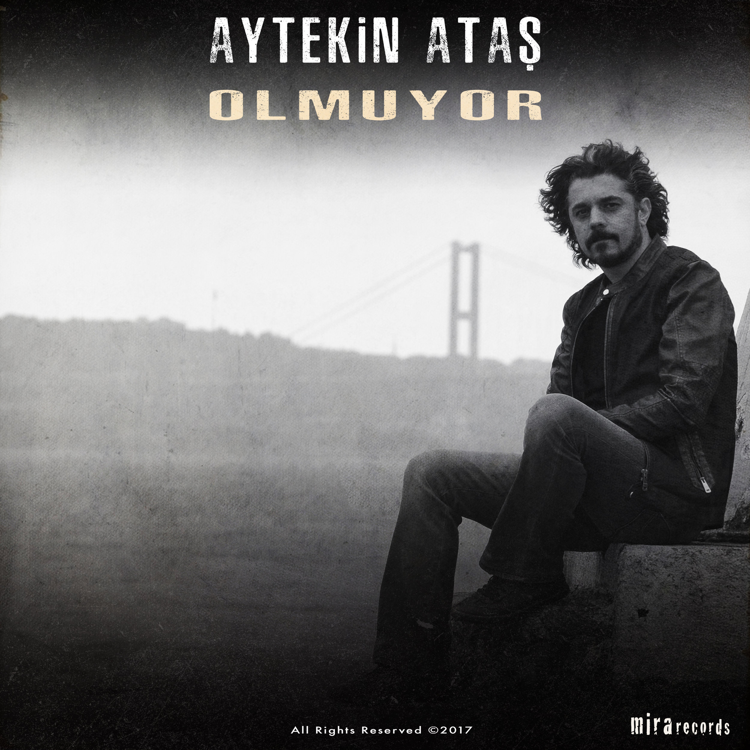 Olmuyor (Single)    ©  Mira Records 2017