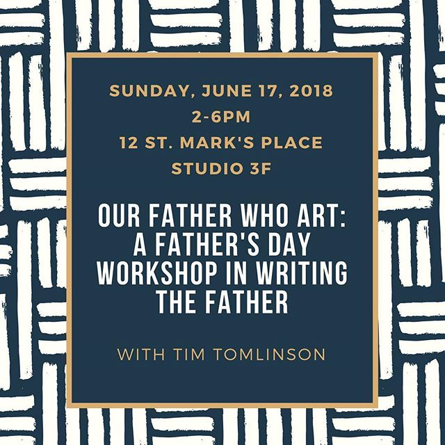 This Father's Day, Tim Tomlinson teaches a workshop on one of the most difficult figures to write: the father. Come work out daddy issues with us on June 17— register here! https://www.brownpapertickets.com/event/3429397  More details on our website.
