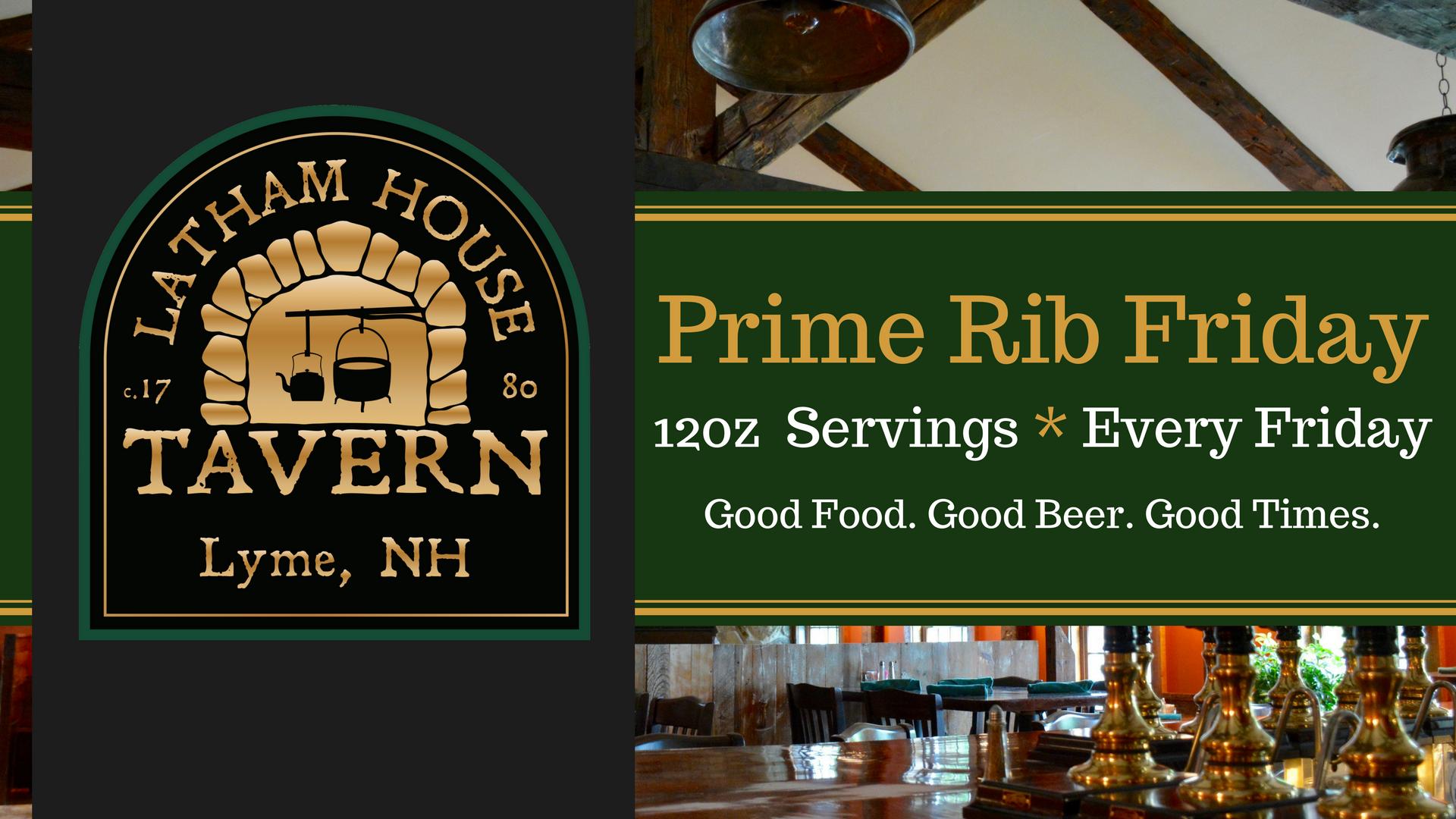 Prime Rib Friday - Latham House Tavern