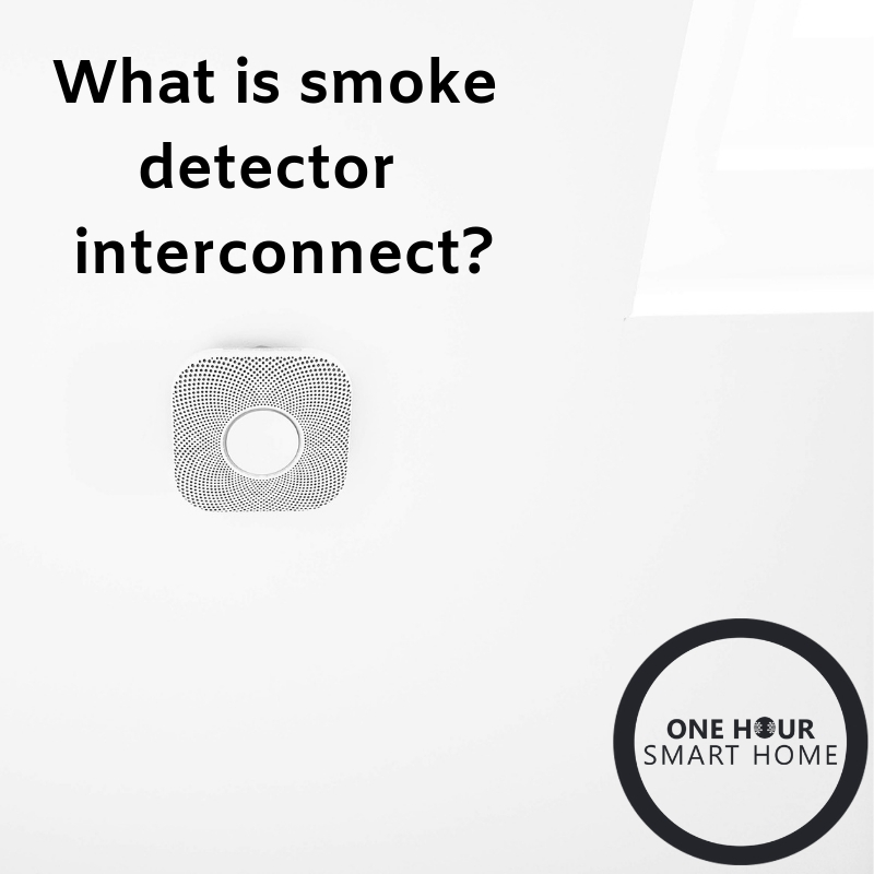 Do I need Interconnected  Smoke Detectors?  by  OneHourSmartHome.com