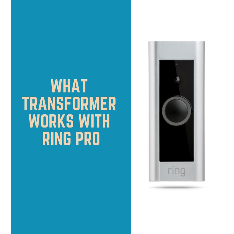 What Transformer Works with Ring Pro?