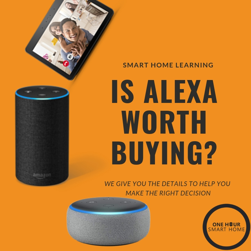 Is Alexa worth buying? Which Amazon Echo Alexa Device is right for your home?