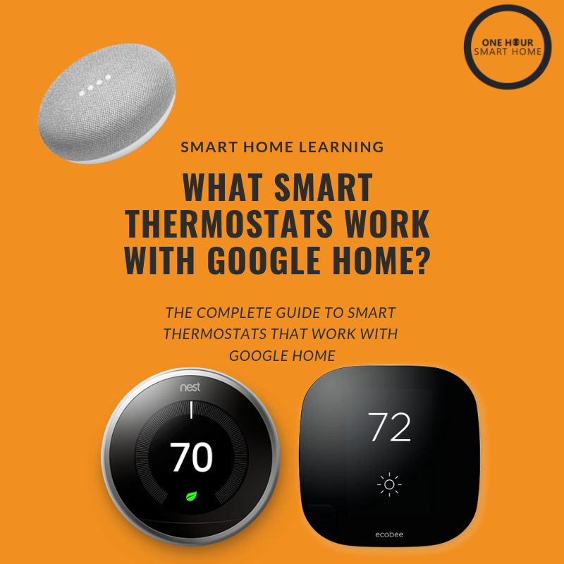 What Smart Thermostats Work With Google Home? :  Nest  &  Ecobee  Work With Google Home