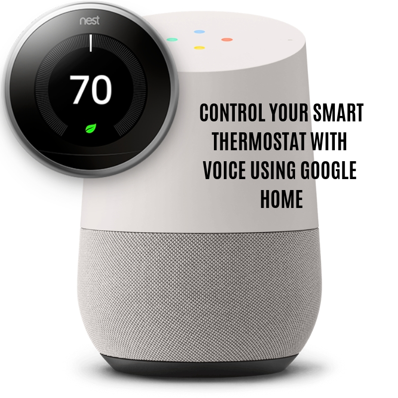 Control Your Smart Thermostat With Google Home