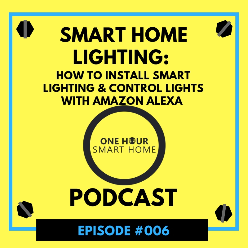 One Hour Smart Home Podcast Episode: #006  www.onehoursmarthome.com