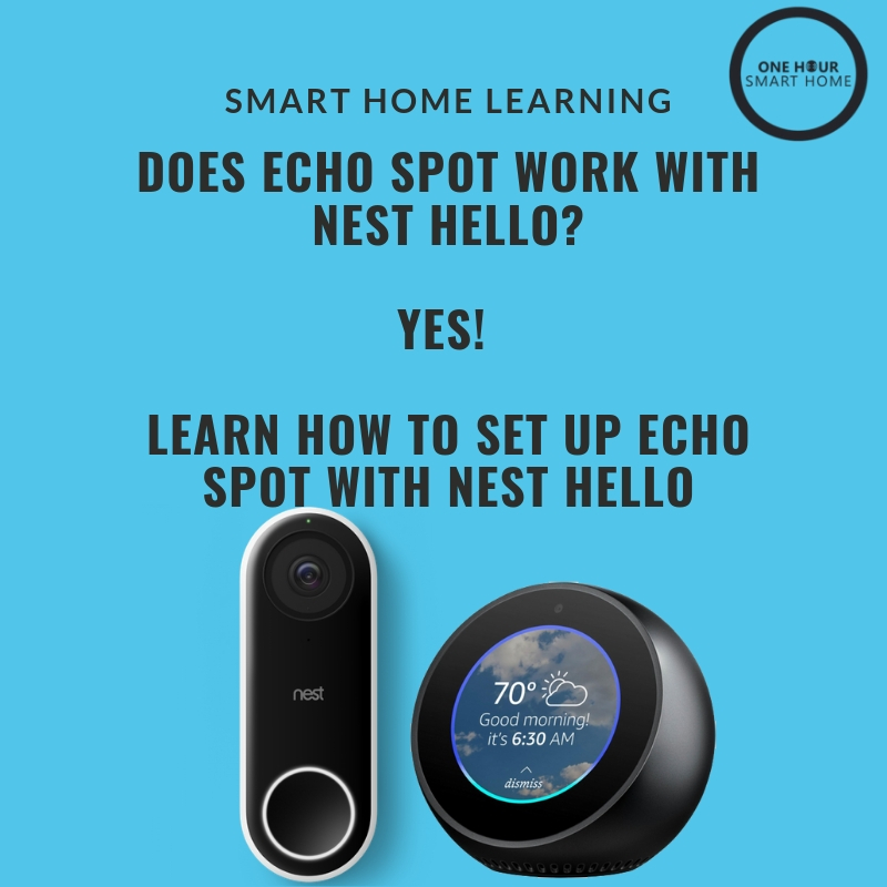 Does  Echo Spot  Work With Nest Hello?