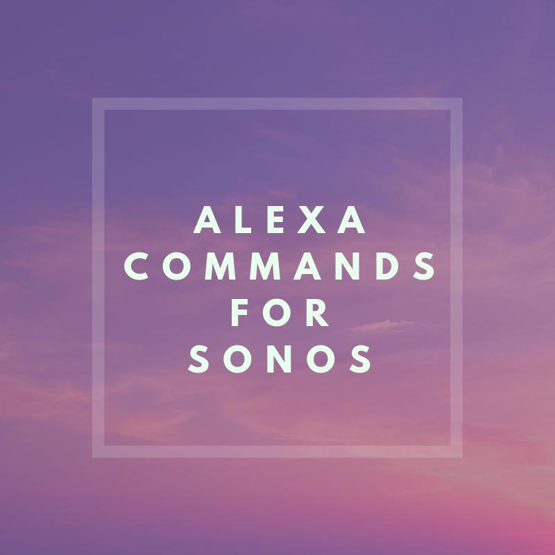 Alexa Commands For Sonos