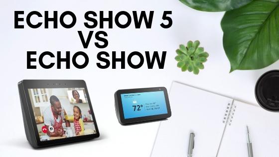 Echo Show 5  vs  Echo Show