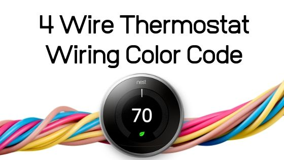 4 Wire Thermostat Wiring Color Code, Nest Thermostat Wiring Diagram Heat Pump