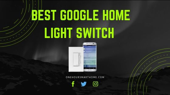 Best Smart Light Switches  That Work With Google Home