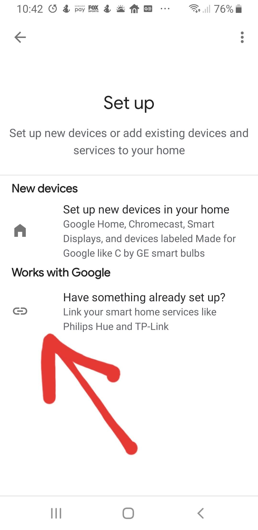 Works with Google is the option that should be used for setting up all devices that work with Google but aren't made by Google. Such as smart light switches, smart plugs and smart light bulbs that work with Google Home.