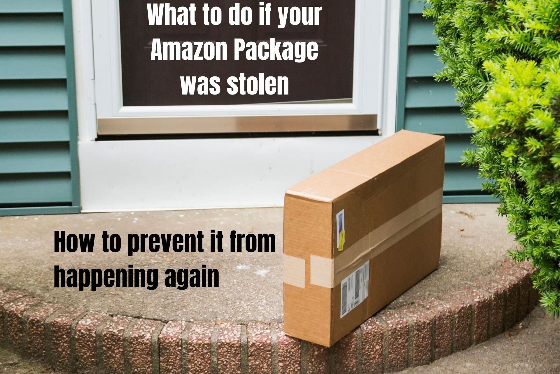 Amazon Package Stolen? Learn what to do and how to prevent your Amazon packages from being stolen.