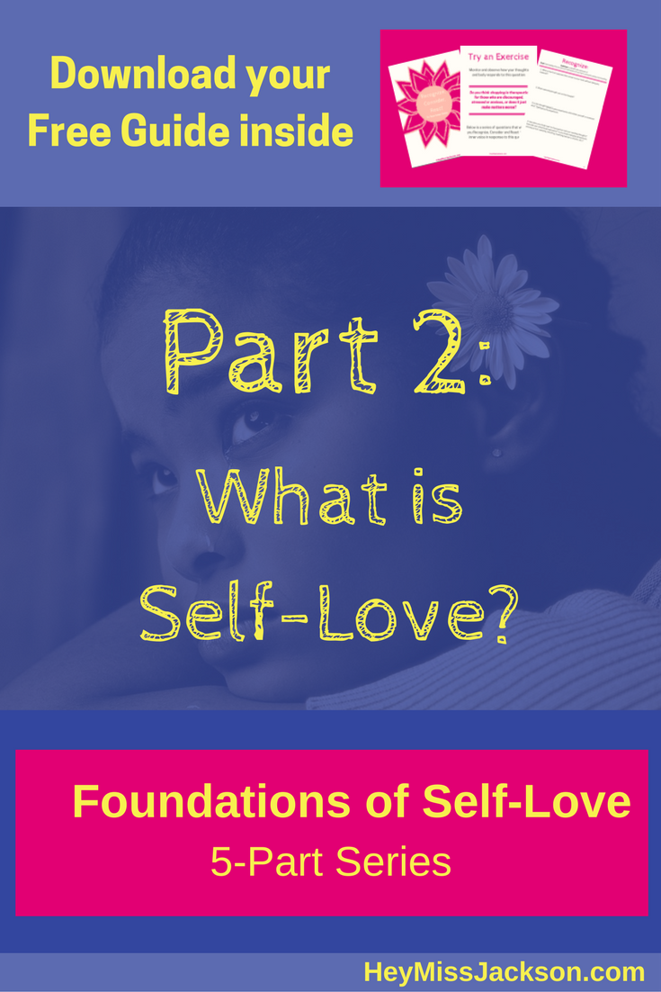What is Self-Love? | Foundations of Self-Love Part 2