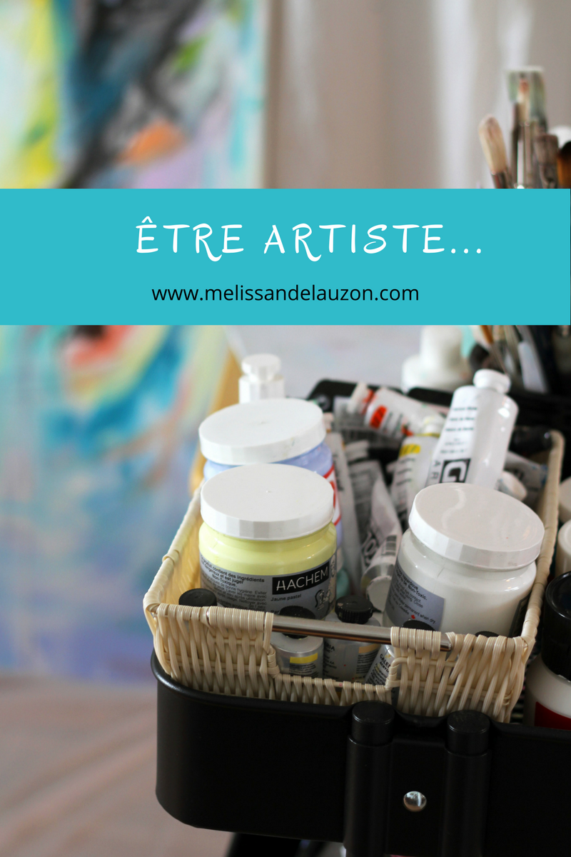 «Être artiste», article de blogue par Mélissande Lauzon artiste peintre.