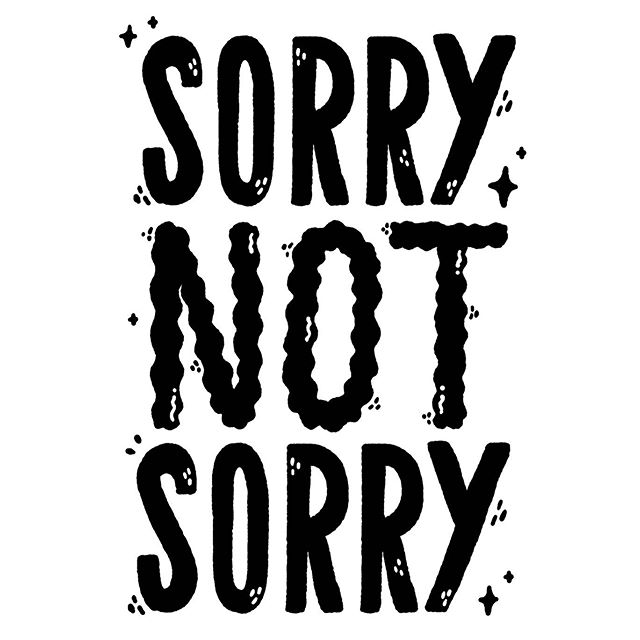 sorry not sorry...#sorrynotsorry #illustratedtype #handlettering.jpg