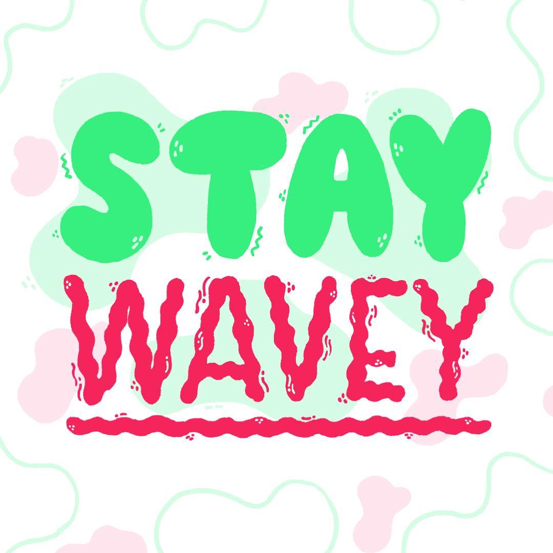stay wavey.jpg
