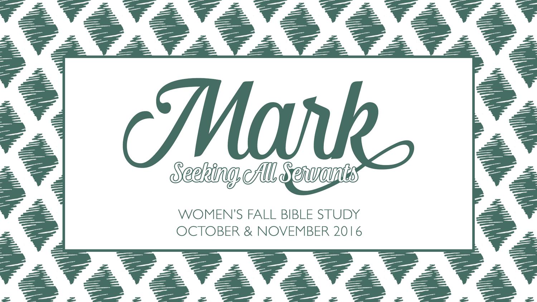 Mark Bible Study | Fall 2016
