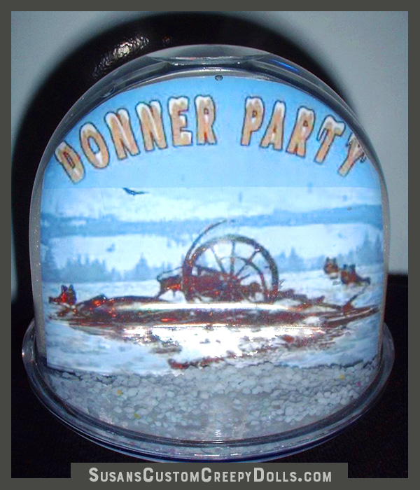 """Donner Party Snowglobes""   $15 plus shipping."