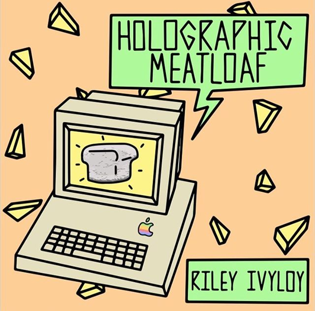 cover art for @rileyivyloy 's very first ep - holographic meatloaf. a cool project to be a part of 🍖🍖🍖