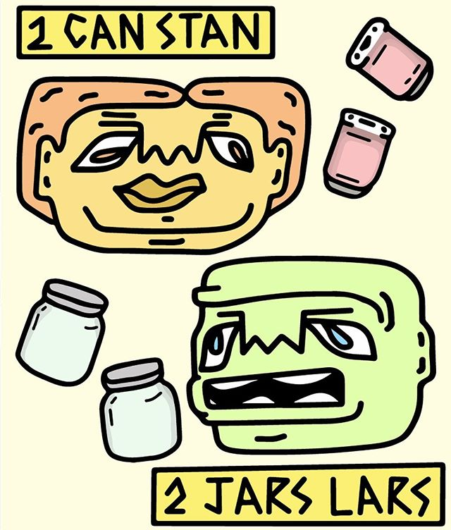 2 can stan & 2 jars lars will never see eye 2 eye