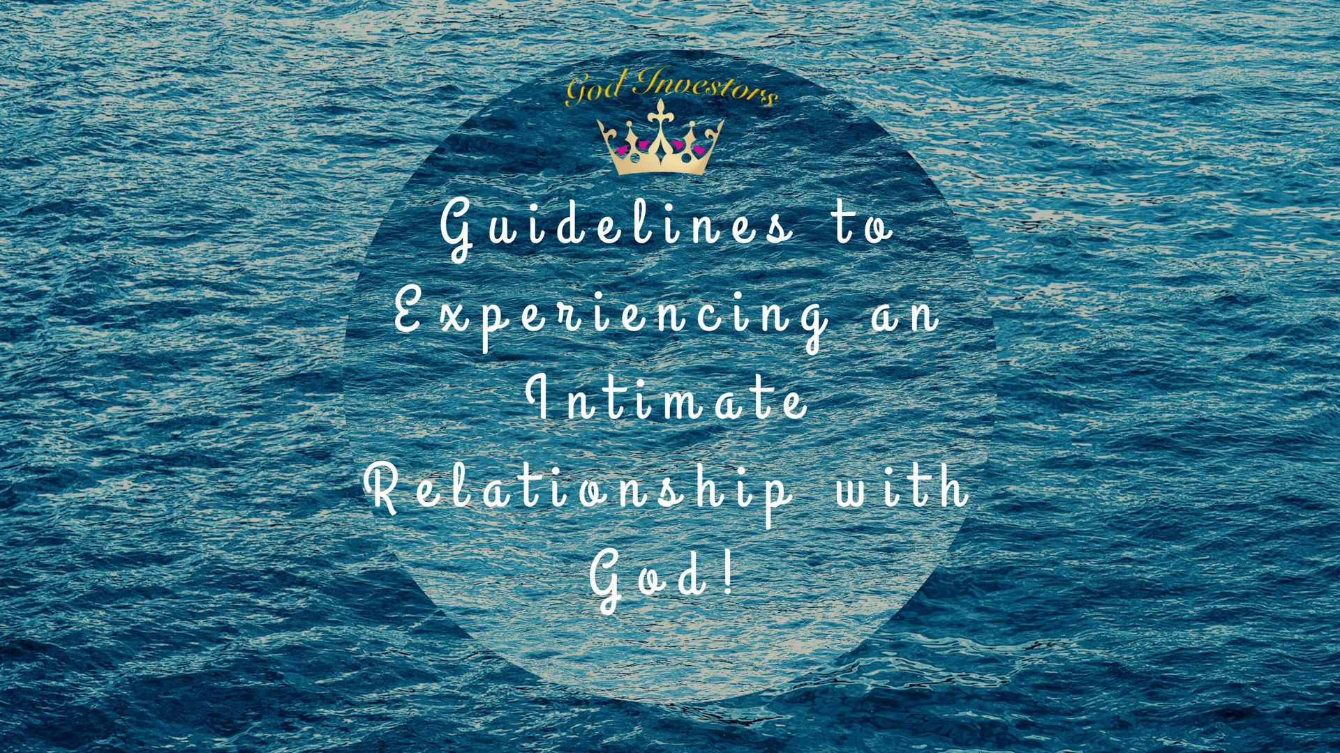 Guidelines to experiencing an intimate relationship with God!.jpg