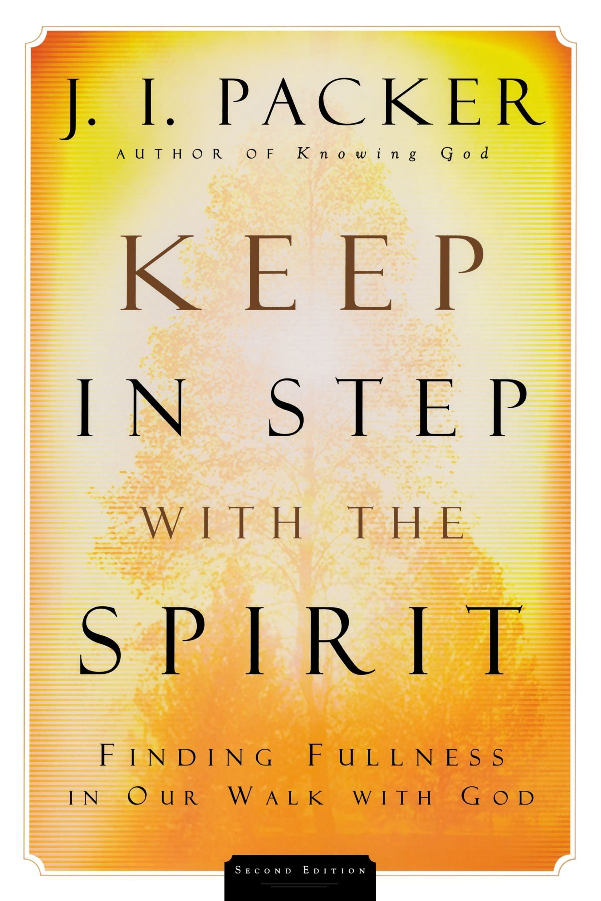 - Keep In Step With The Spirit: Finding Fullness in Our Walk with GodBy J. Packer