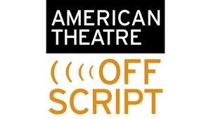 American Theatre Off Script