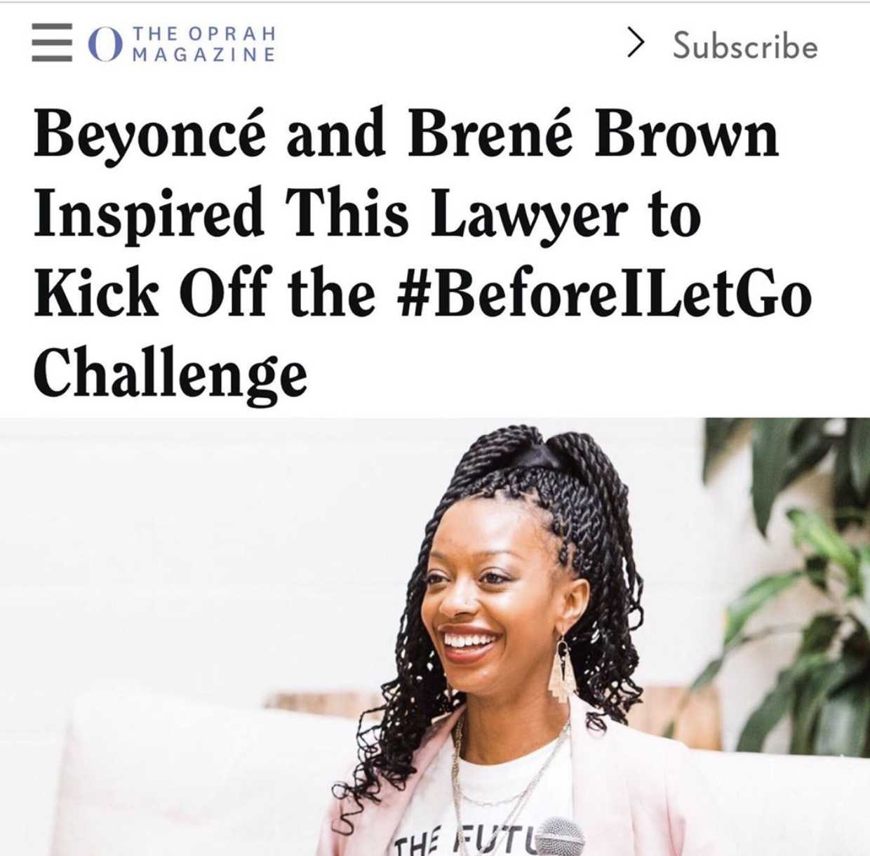 "#BeforeILetGo - ""One month and hundreds of #BeforeILetGo dance submissions later, Williams shares with OprahMag.com how Beyoncé's Homecoming and beloved author and research professor Dr. Brené Brown empowered her to step outside her comfort zone—and how the two Texas natives inspire her to just keep dancing, no matter what.""Read The Full Article"