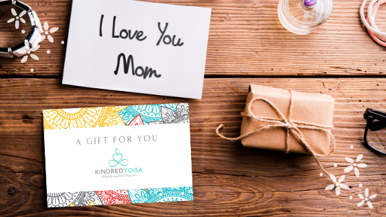 Love Your Mom with Yoga - Every Mom deserves a little peace and special time for themselves. You can't go wrong with yoga. She'l love it, we promise!Choose from a class pack, intro course, or dollar amount. We'll happily send you one of our beautiful gift cards - just contact us at least a week prior to Mother's Day and let us know where to mail it!Use Promo Code ILOVEMOM at the time of purchase.