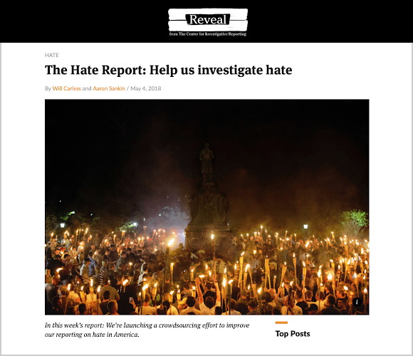 Reveal from the Center for Investigative Reporting reporters Will Carless and Aaron Sankin published a    callout in The Hate Report newsletter    to recruit volunteer helpers.