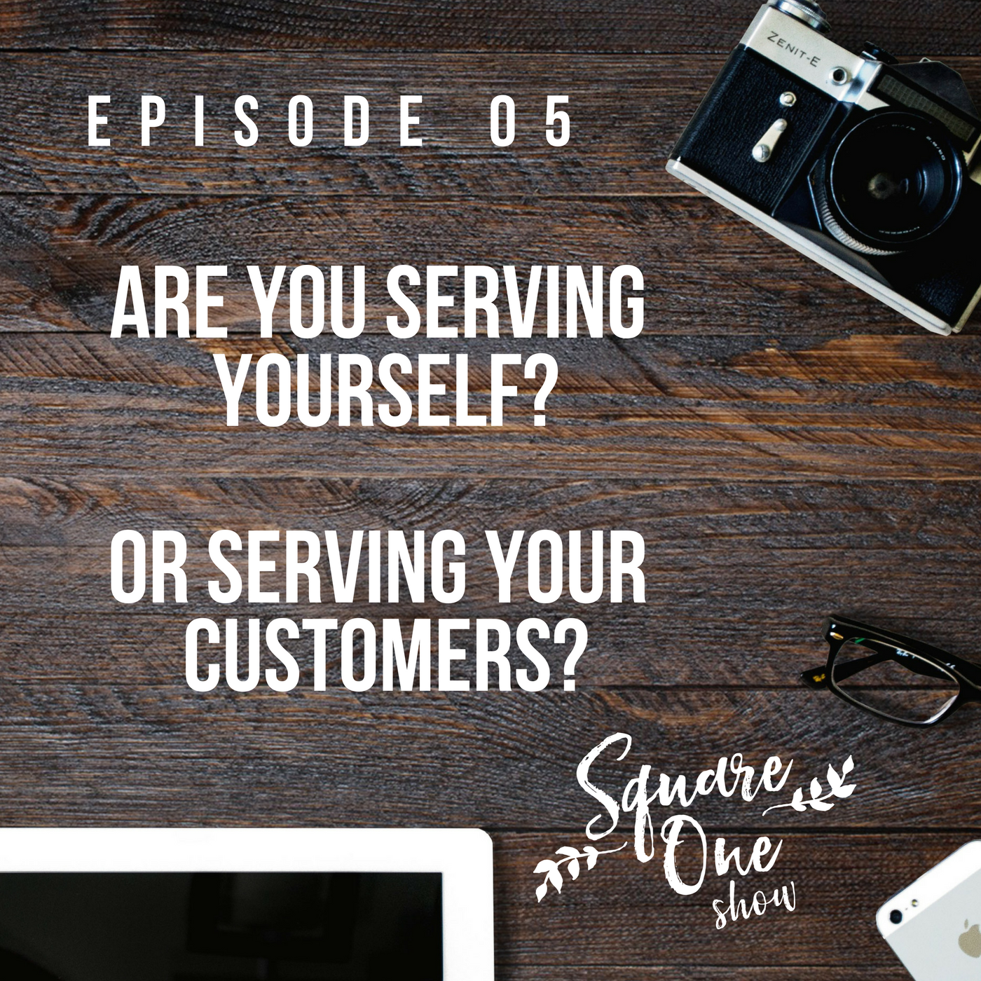 Podcast Episode: Serving Customers