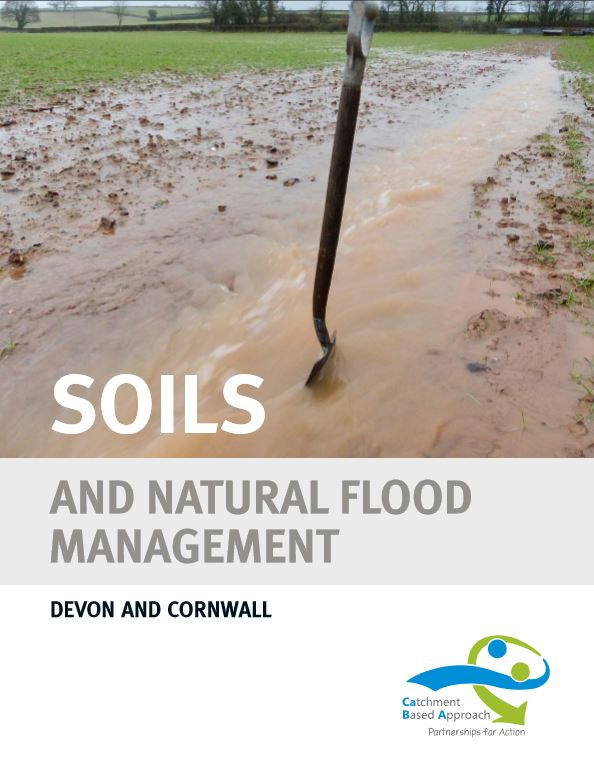 Soils and Natural Flood Management: Devon and Cornwall    Environment Agency  August 2017   The natural storage capacity of soil can be easily lost due to compaction resulting from the way land is managed.