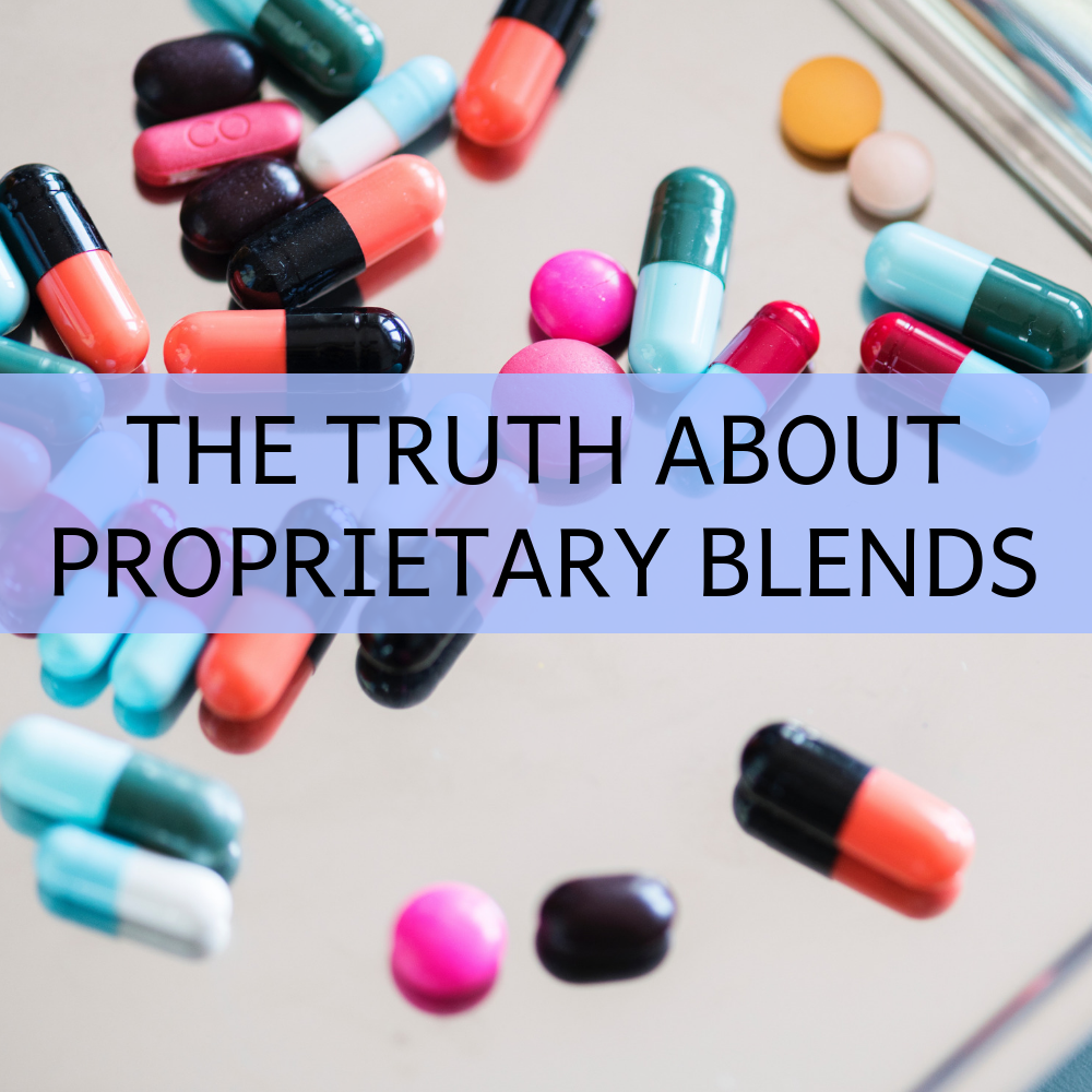 THE TRUTH ABOUT PROPRIETARY BLENDS.png