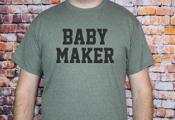 Dad Shirts - Baby Maker
