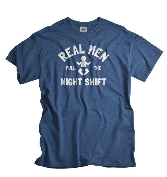 Dad Shirts - Real Men Pull the Night Shift