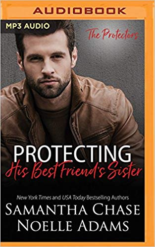 Samantha Chase Audio PRotecting His Best Friends Sister.jpg