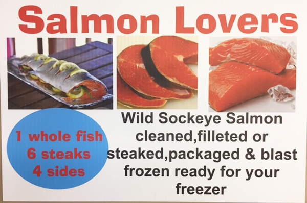 SALMON LOVERS FREEZER PACK Wild Sockeye Salmon cleaned, filleted or steaked. Packaged and blast frozen ready for your freezer. 1 whole fish - 6 steaks - 4 sides