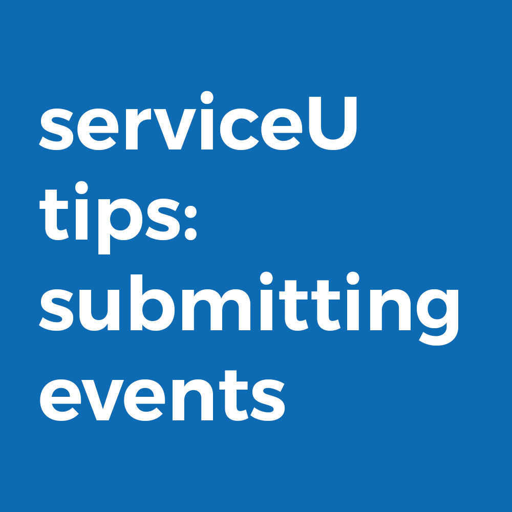 ServiceU Tips: Submitting Events