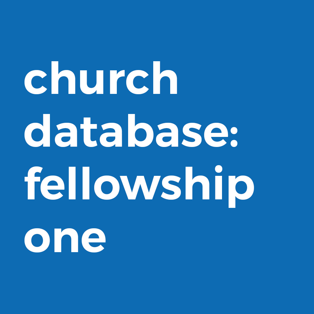 Church Database: FellowshipOne