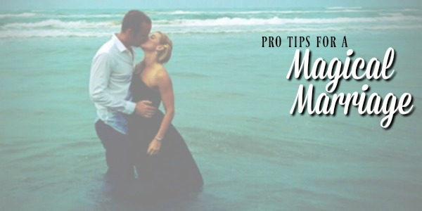 Pro Tips for a Magical Marriage sneak peak...SoulAnchoring.com