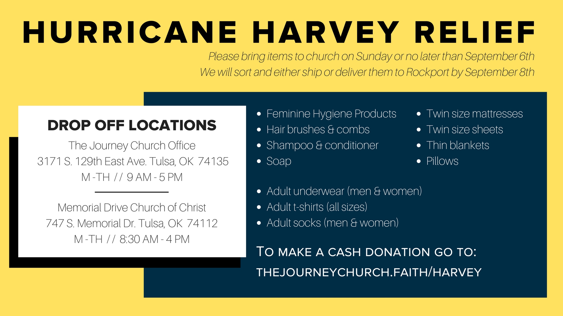 Hurricane Harvey Relief - The Journey contacted the police department in Rockport, Texas and have a list of needed items for first responders. View the list and drop off sites and times here. Please help us spread the word by sharing this post! If you'd like to make a cash donation go to:  https://www.thejourneychurch.faith/harvey