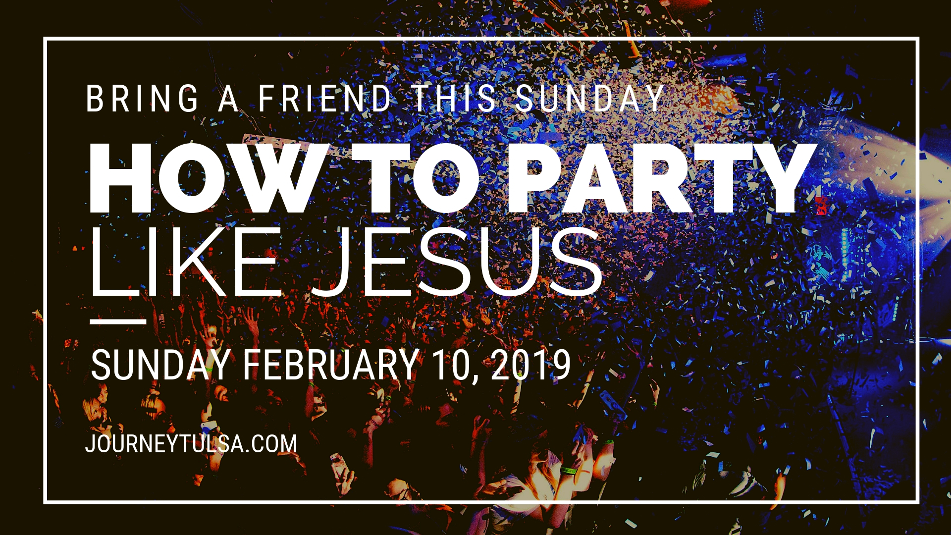 16_9 How To Party Like Jesus.jpg